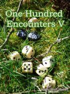 100 Encounters V