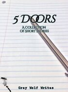 5 Doors: A Collection of Short Stories