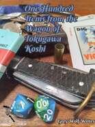 100 Items from the Wagon of Tokugawa Koshi