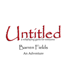 Untitled Roleplaying Game: Barren Fields