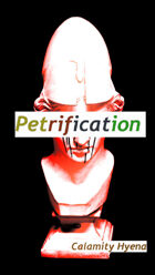 Petrification and Other Inanimations