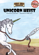 Unicorn Heist -  A Hero Kids Compatible Adventure