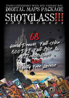 SHOTGLASS ADVENTURES Vol 3 - DIGITAL MAPS PACKAGE