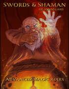 Swords & Shaman of Sonnegard - Advanced Magic Rules