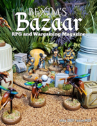 Bexim's Bazaar Gaming Magazine Issue #29