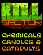 Kill Sector: Chemicals, Candles, And Catapults Playtest Document