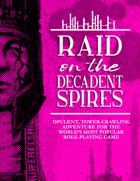 Raid on the Decadent Spires