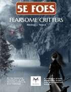5E Foes: Fearsome Critters