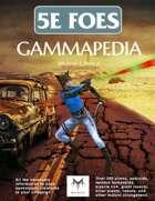 5E Foes: Gammapedia