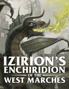 Izirion's Enchiridion of the West Marches
