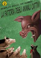 LA FATTORIA DEGLI ANIMALI CATTIVI