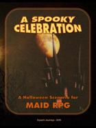 A Spooky Celebration - Scenario for MAID RPG