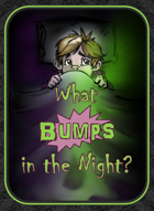 What Bumps in the Night?