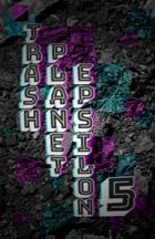 Trash Planet Epsilon 5