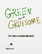Green and Gruesome: For Tales of Goblin Mischief