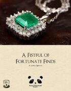A Fistful of Fortunate Finds