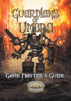 Guardians of Umbra, Game Master's Guide