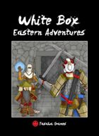 White Box: Eastern Adventures