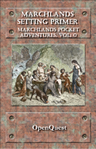 Marchlands Pocket Adventure Setting Primer - Supplement for OpenQuest