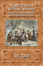 Marchlands Pocket Adventure Setting Primer - Supplement for 5e D20