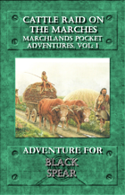 Marchlands Pocket Adventure: Cattle Raid on the Marches - Adventure for Black Spear