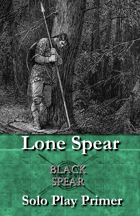 Lone Spear - Solo Play Primer for Black Spear
