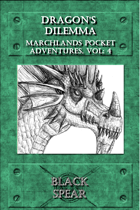 Marchlands Pocket Adventure: Dragon's Dilemma  - Adventure for Black Spear