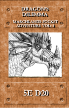 Marchlands Pocket Adventure: Dragon's Dilemma  - Adventure for 5e