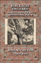 Marchlands Pocket Adventure: Blackacre Orchard - Adventure for OpenQuest