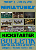 Miniatures Kickstarter Bulletin 11th January 2021