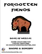 Forgotten Fiends: Boar of Nergal