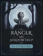 Ranger des Shadow Deep: Blutmond (Erweiterung)