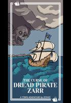 The Curse of Dread Pirate Zarr