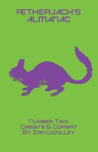 Ætherjack's Almanac Number 2 Cabbits & Combat (Troika! Compatible!)
