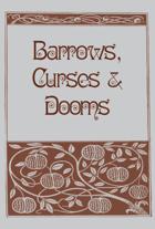 Barrows, Curses & Dooms