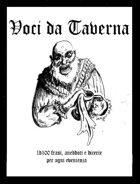 VOCI DA TAVERNA - 1d100 frasi, aneddoti o dicerie per ogni evenienza