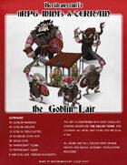 ttRPG mini's & Terrain: Goblin Lair