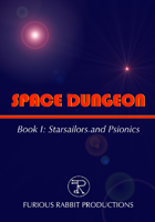 SPACE DUNGEON Book I: Starsailors and Psionics