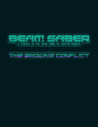 Beam Saber: The Growing Conflict