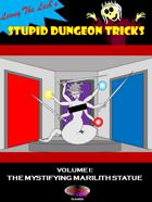 Stupid Dungeon Tricks Volume 1: The Mystifying Marilith Statue