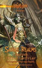 Savage Realms - Labyrinth: The Lich Lord's Lair FIRST EDITION