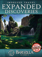 Improved Travel: Expanded Discoveries