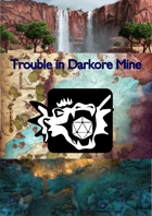 Trouble in Darkore Mine