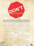 Don't - The world's first universal roleplaying game called Don't
