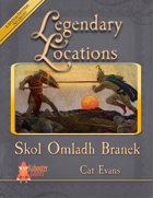 Legendary Locations - Skol Omladh Branek