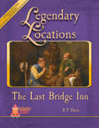 Legendary Locations - The Last Bridge Inn