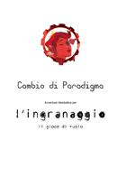 L'Ingranaggio - Avventura:Cambio di Paradigma - (edizione italiana)