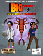 Big Trouble Supplement - Doctors & Cyclops