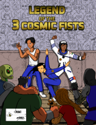 Legend of the 3 Cosmic Fists