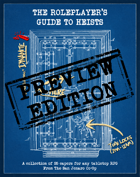 The Roleplayer's Guide To Heists - Preview Edition